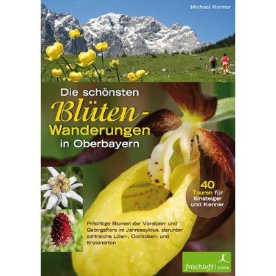 Die schönsten Blütenwanderungen in Oberbayern